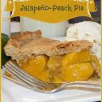 Pair Peaches With Jalapeños for an Unforgettable Pie