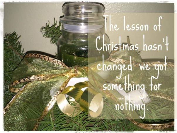 The lesson of #Christmas hasn't changed: We get something for nothing. http://wp.me/p2UZoK-CJ via @blestbutstrest