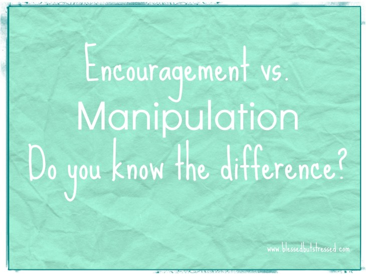 Encouragement vs. manipulation
