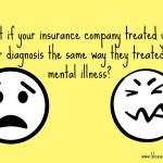 If Insurance Companies Treated Cancer Like a Mental Illness