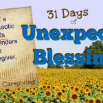 31 Days of Unexpected Blessings from Caregiving