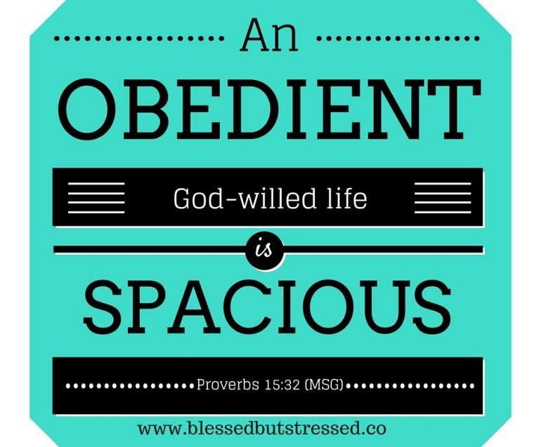 An obedient life is spacious