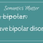 Semantics Matter! Do Your Part to Stop the Stigma!