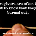 What You Need to Do to Avoid Caregiver Burnout
