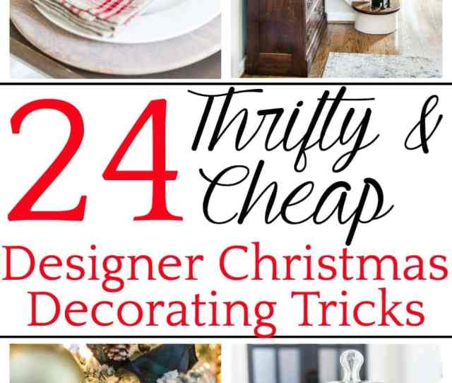Thrifty And Cheap Designer Christmas Decorating Tricks A Round Up Of Thrifty Christmas
