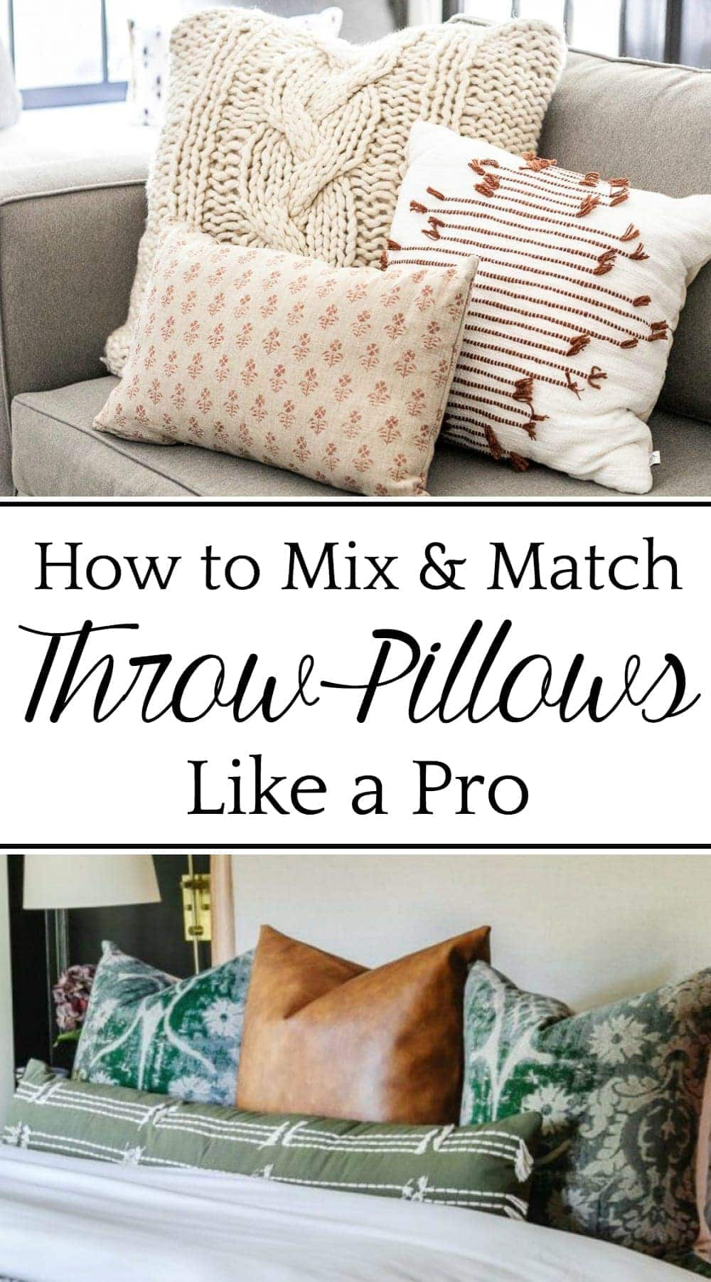 """How to Mix and Match Throw Pillows   The """"magic formula"""" for mixing and matching throw pillows like an interior decorator + the best resources for buying them."""