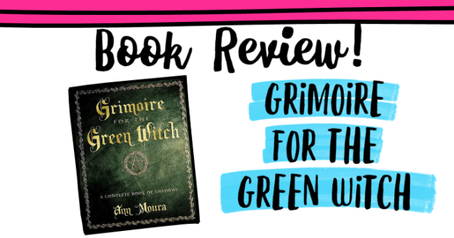Book Review: Grimoire For The Green Witch