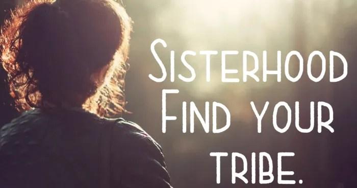 Sisterhood: We are all one.