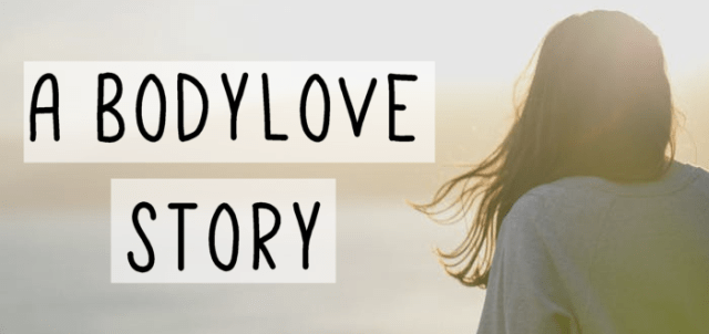 A BodyLove Story by Anonymous!