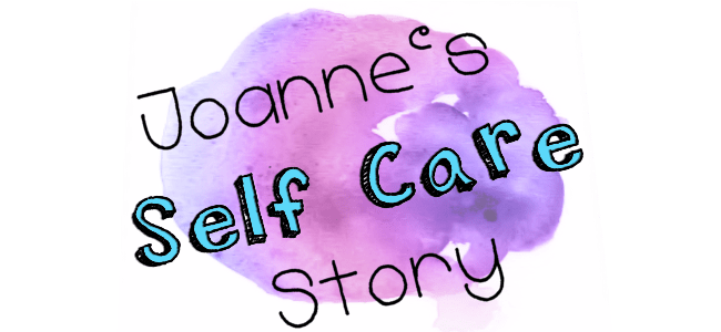 Joanne's Self-Care Story