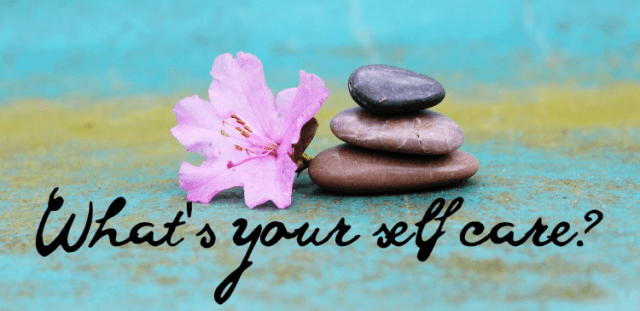 April 2016: What's your self care looking like?