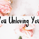 unloving yourself