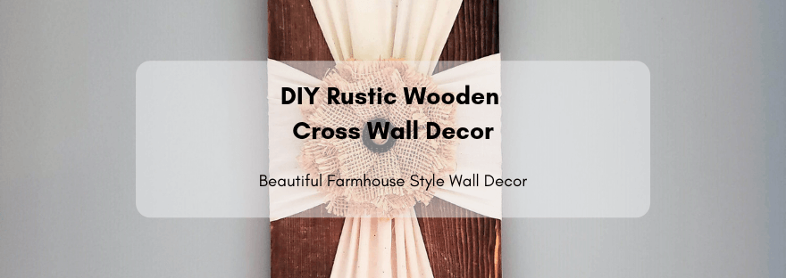 DIY Rustic Wooden Cross Wall Decor
