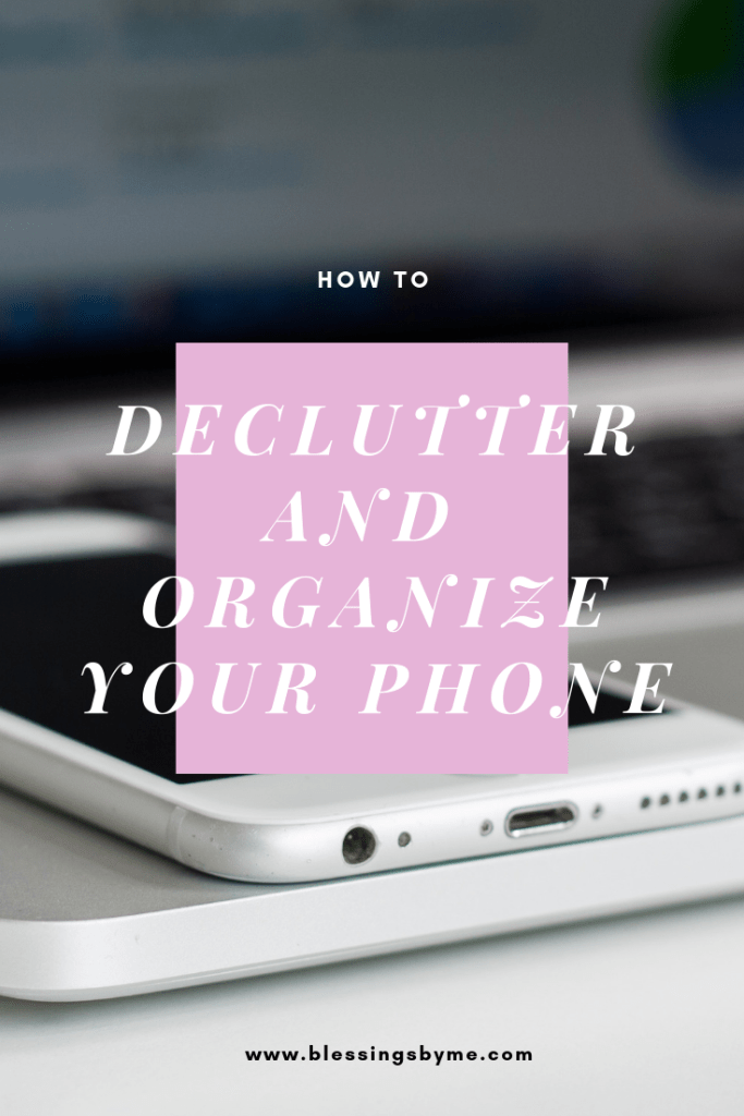How to Declutter and Organize Your Phone