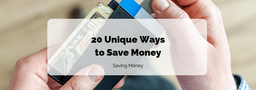 20 Unique Ways to Save Money