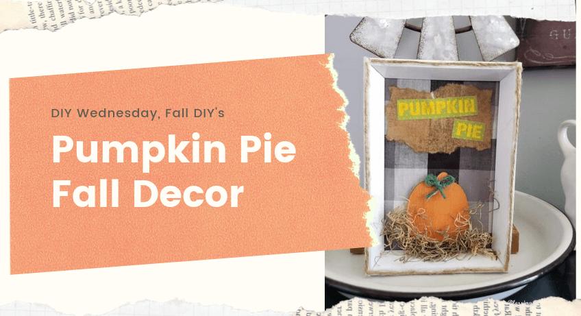 Pumpkin Pie Fall Decor
