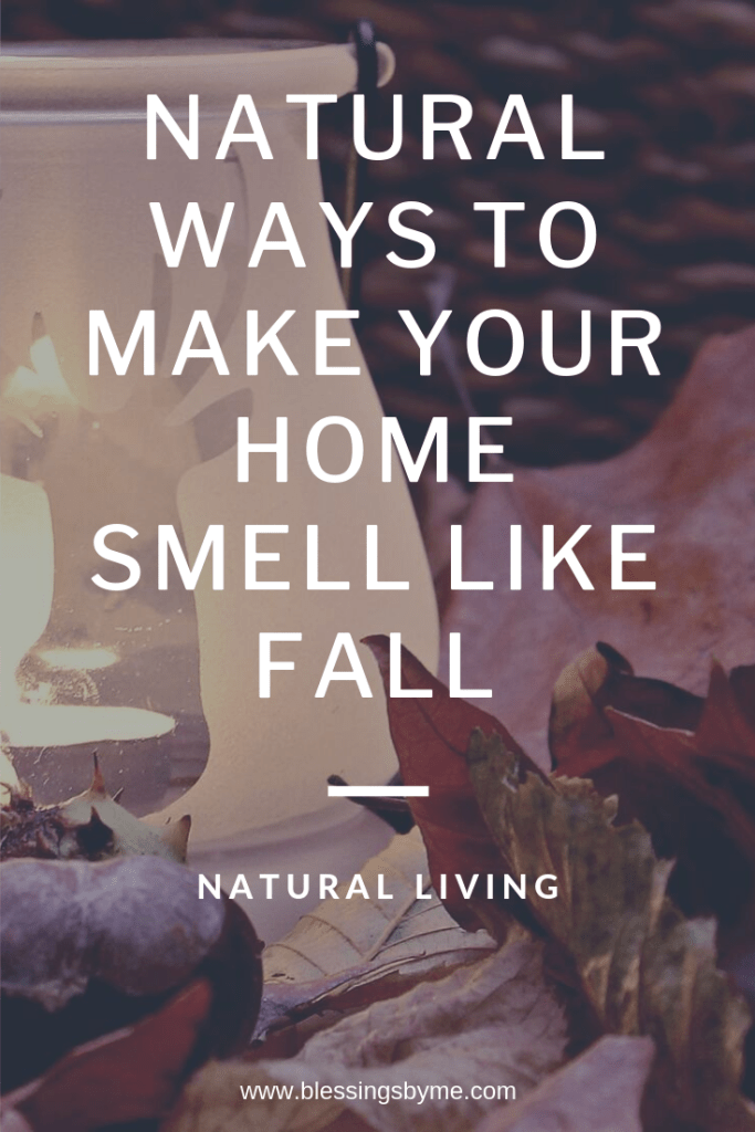 Natural Ways to Make Your Home Smell Like Fall