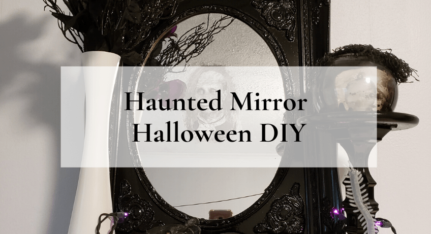 Haunted Mirror Halloween DIY