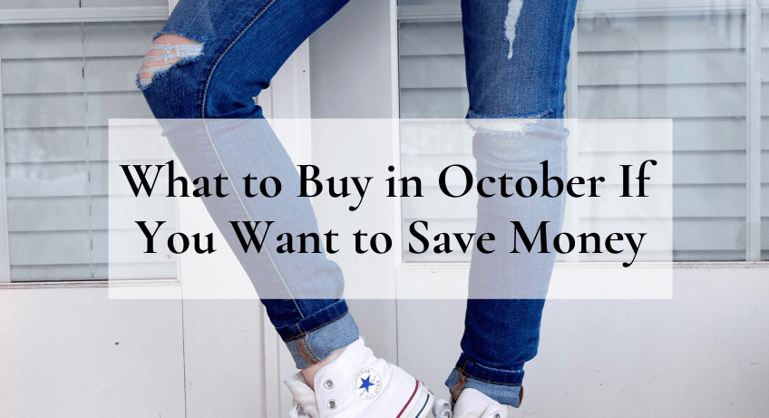 What to Buy In October to Save Money