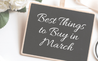 Best Things to Buy in March