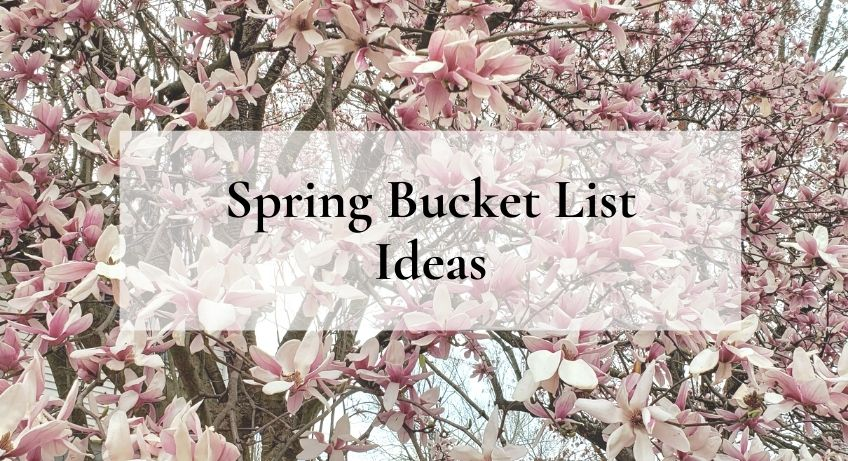 spring bucket list ideas