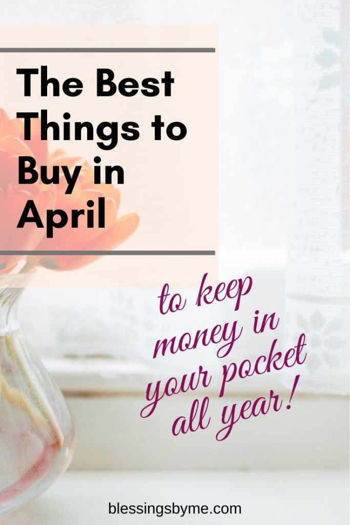 The best things to buy in april