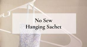 Hanging Sachet - No Sew