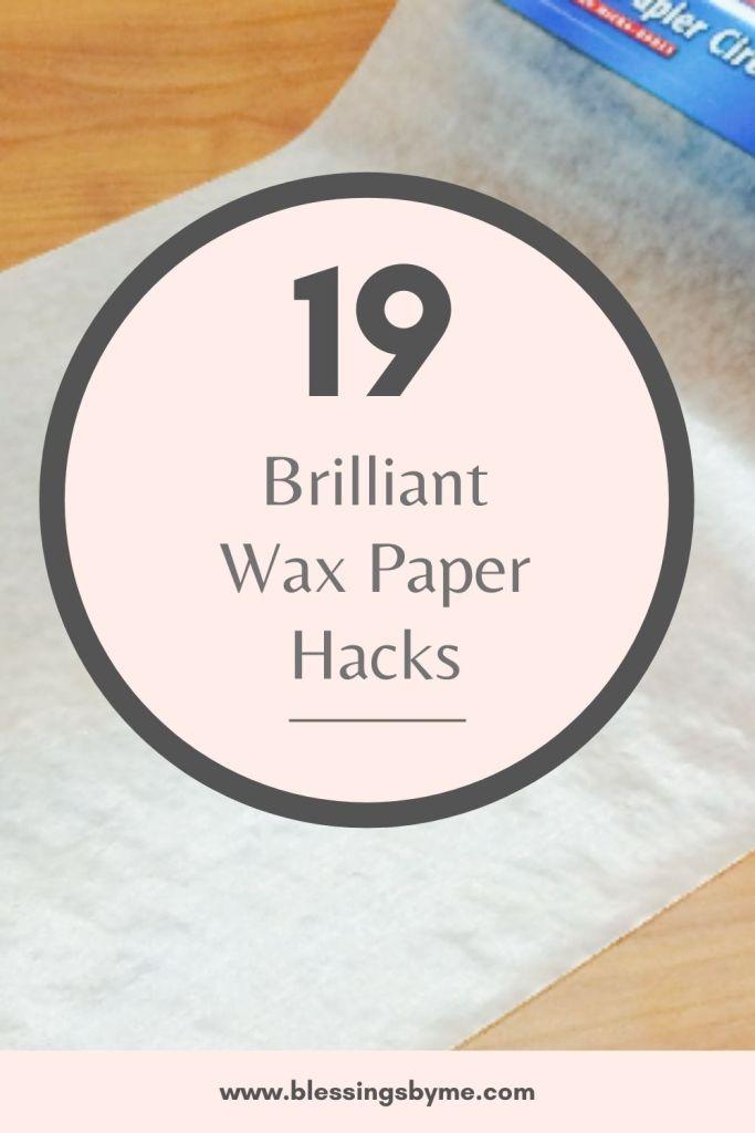 Wax paper hacks