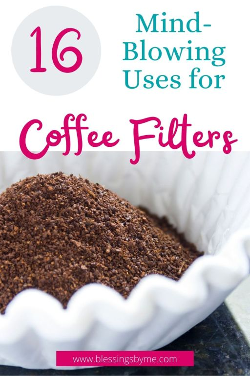 16 mind-blowing uses for coffee filters