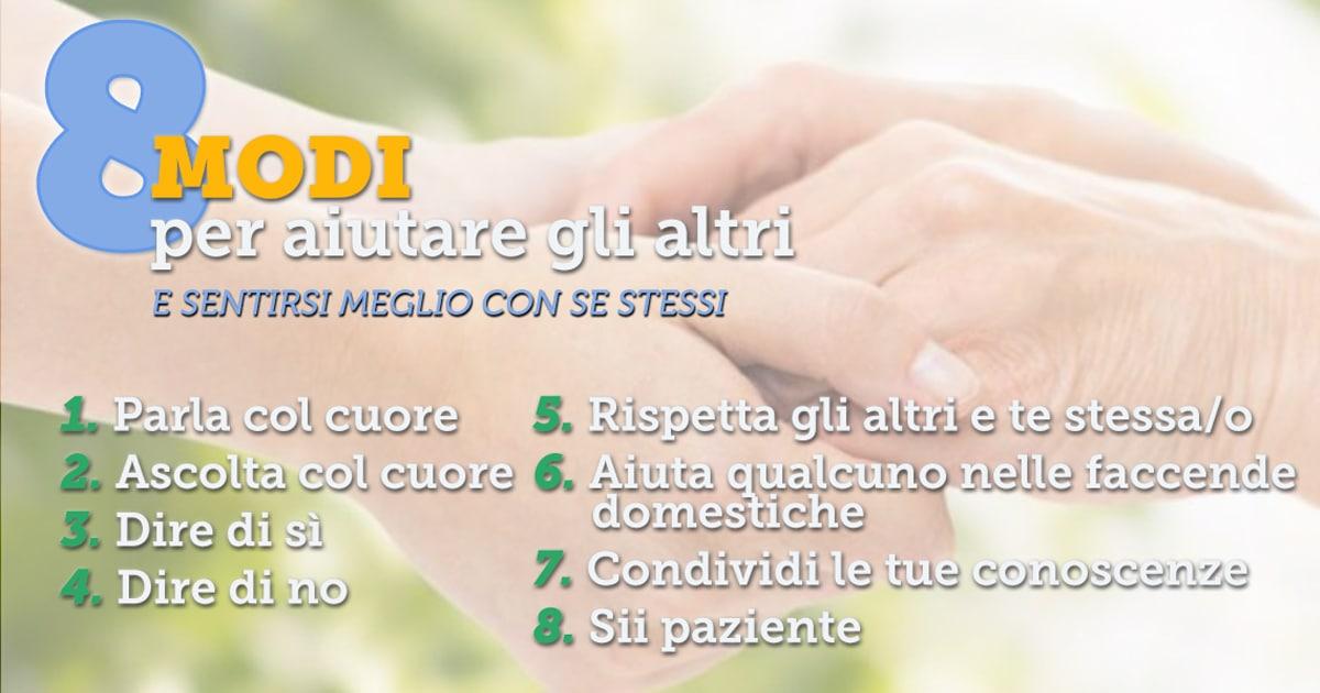 8 Modi Per Aiutare Gli Altri E Stare Bene Con Se Stessi