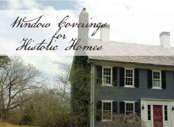 Window Treatments for Historic Homes