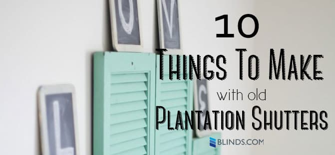 10-things-to-make-with-old-plantation-shutters