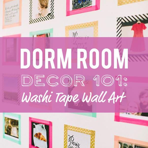 Dorm Decor 101: Washi Tape Wall Art
