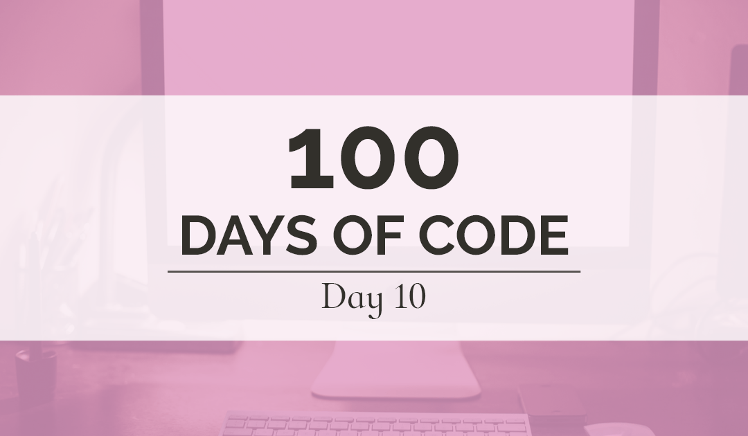 Don't things look different around here? I've been modifying my WordPress theme! But not to worry, this includes tons of HTML, CSS, and PHP coding and editing, so my 100 Days of Code challenge is still well on track.