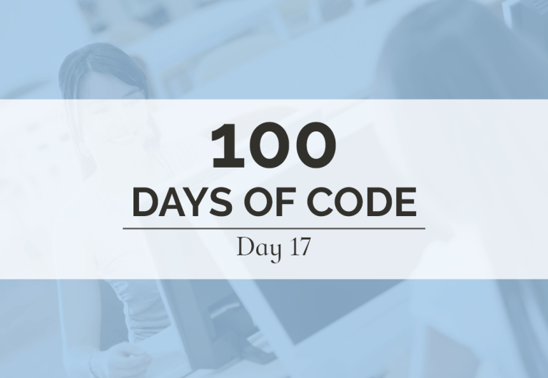 What do you think of my 100 Days of Code updates? Let me know in the comments!