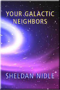 Your Galactic Neighbors by Sheldan Nidle