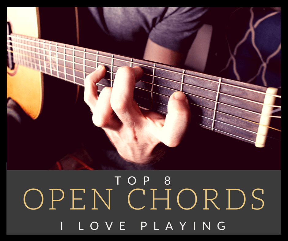 My Top 8 Open Chords I love the Most on Acoustic Guitar