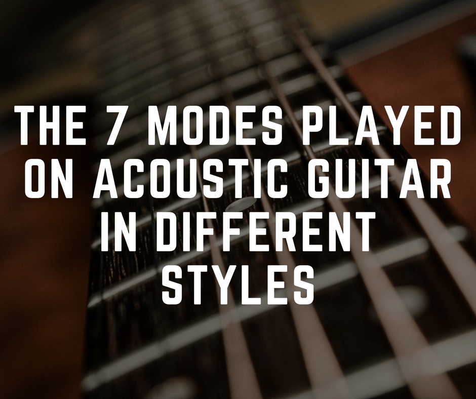 The 7 Modes Played on Acoustic Guitar