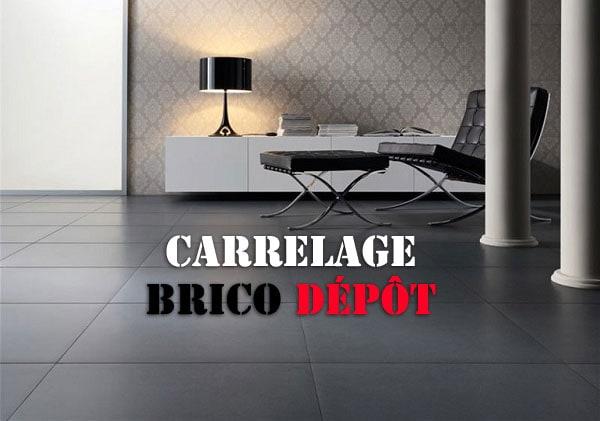 La Qualite Du Carrelage Brico Depot