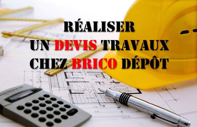 Comment Faire Un Devis Travaux Chez Brico Depot
