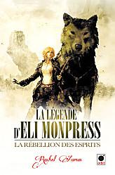 la-legende-d-eli-monpress-2-la-rebellion-des-esprits