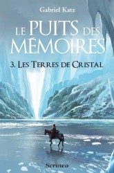 le puits des memoires 3 les terres de cristal