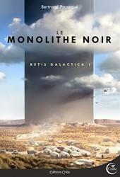retis galactica 1 le monolithe noir