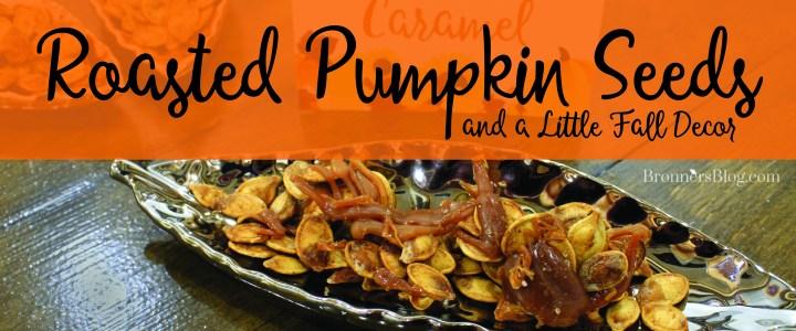 Roasted Pumpkin Seeds Recipes… and a Little Fall Decor