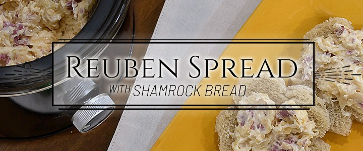 Warm Reuben Spread Recipe for St. Patrick's Day