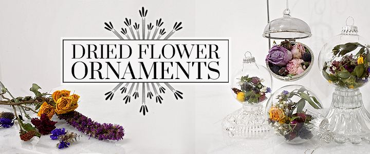 Dried-Flower Ornaments Are Not Just For Christmas!