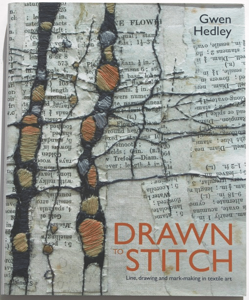 Book cover of Drawn to Stitch: Line, Drawing and  Mark-Making in Textile Art written by Gwen Hedley
