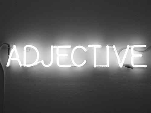 Adjective - GiveMeSomeEnglish!!!