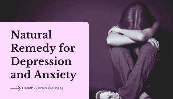 Natural Remedy for Depression and Anxiety. Natural & Ayurvedic Treatment