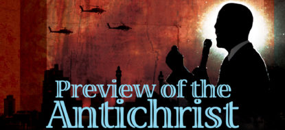 8 – Preview of The Antichrist